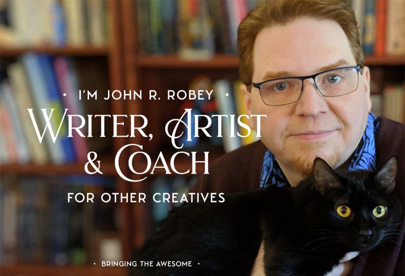 John R. Robey | Writer, Artist, & Coach for Creatives